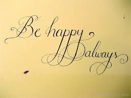हमेशा खुश (always happy)